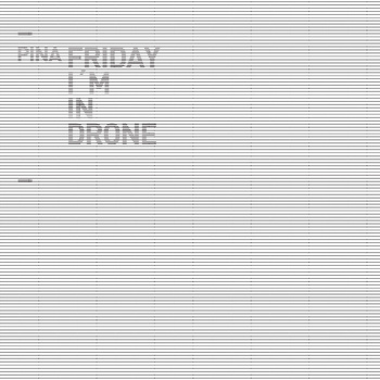 Friday ` in Drone