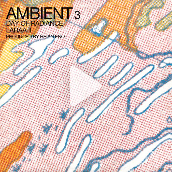 Ambient 3, Day of Radiance (1980), Laraaji, producido por Brian Eno.jpg