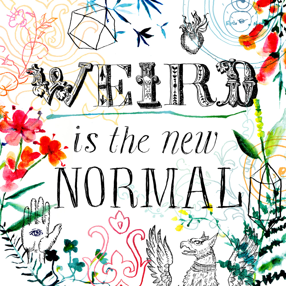 WEIRD-IS-THE-NEW-NORMAL.jpg