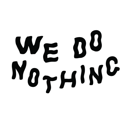 We Do Nothing