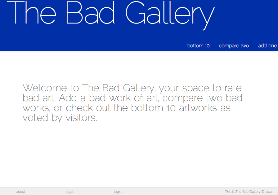 The Bad Gallery has evolved significantly from its initial proposal as an investigation into the role of failure in creating art. The original intention was to interview artists about their failed artwork and to have them destroy these pieces in an attempt to identify the meaning of failure in art and to propose destruction as alternate mode of completion for the artist. We eventually modified the nature of the project by broadening our focus from failed art to bad art, with failure as only one of many reasons for the criticism of an artwork. We also expanded the scope of the project by abandoning the restrictive and selective nature of one-on-one interviews for the open-source, mass-participatory opportunities provided by a website. In the process, we also shifted our focus from the creation of art to the criticism of art.
