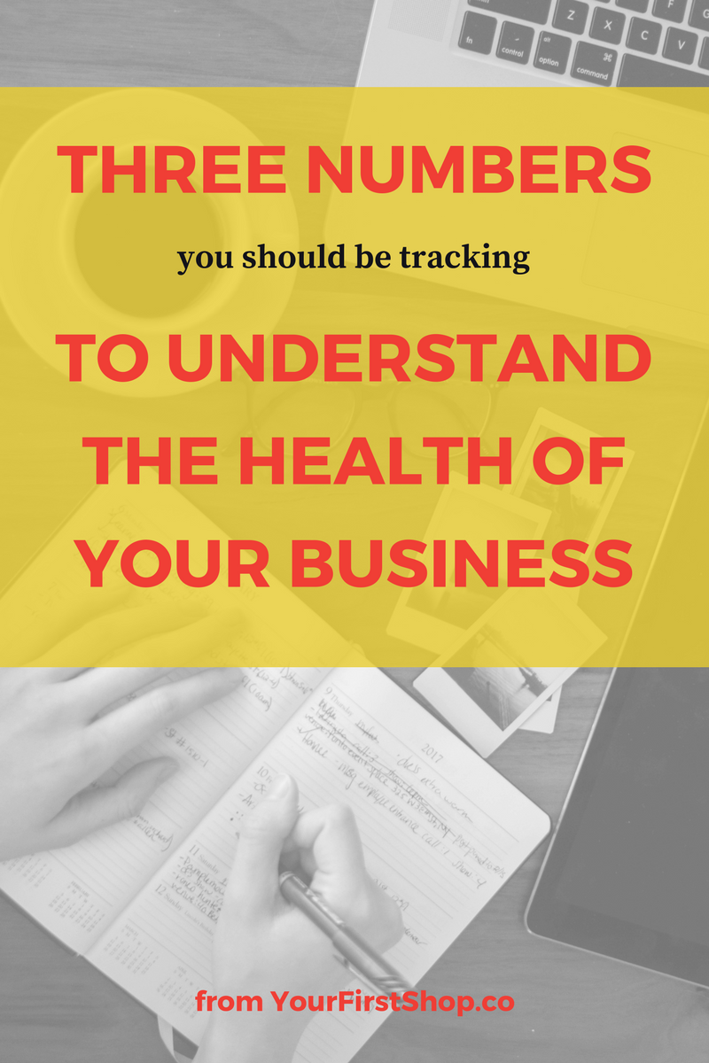 Three numbers you should track to understand the health of your business #YourFirstShop