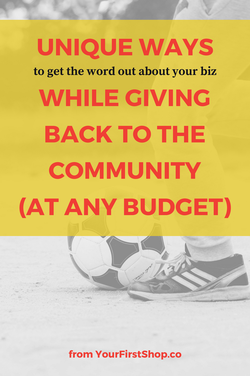 Check out these 15 great ideas to get the word out about your business while giving back to the community. Whether your budget is $0 or $100 per month...there's an idea for you here! #YourFirstShop