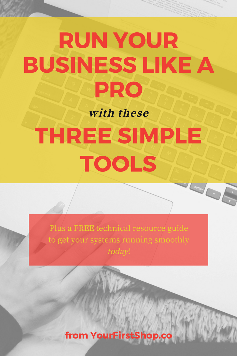 Run your business like a pro with these three simple tools. (Plus a free technical resource guide with the 11 systems I use every day to keep my business running smoothly!)