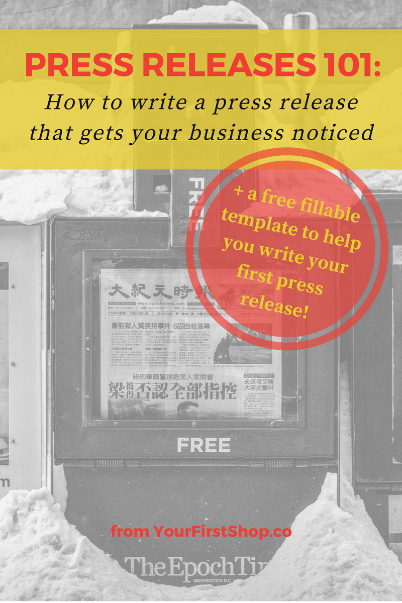 Press Releases 101: How to write a press release that gets your business noticed! (Includes a free fillable template download to help you write your first press release in 15 minutes!)