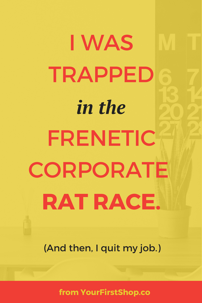 Plenty of entrepreneurs start their side hustle with the intention of leaving day jobs they hate. I loved my job, but I was trapped in a rat race day in and day out trying to keep all the balls in the air. Finally, I had to give it up.