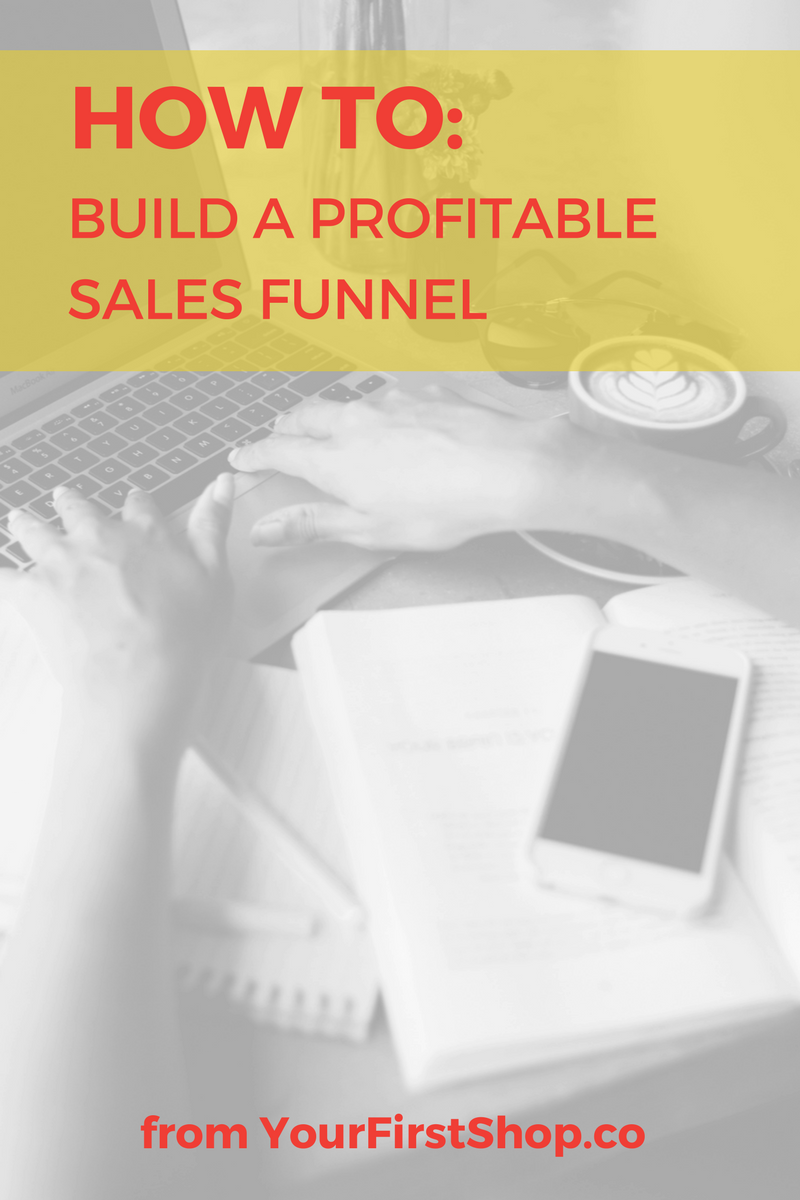 Build A Profitable Sales Funnel