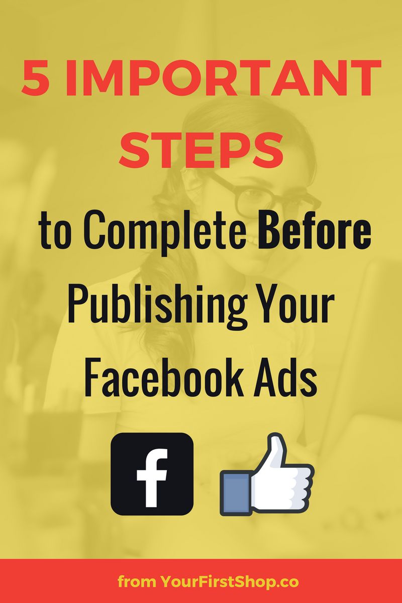 5 Steps to Complete BEFORE Hitting Publish on Facebook Ads Campaigns (for Facebook Ads beginners)