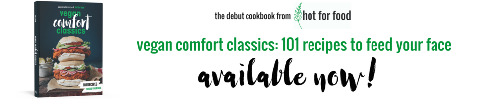 available now hot for food vegan comfort classics! | hotforfoodblog.com