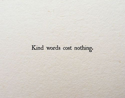 kind words cost nothing | image via: bekuh b.