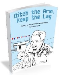 """Ditch the Arm, Keep the Leg"", published by OodleBooks"