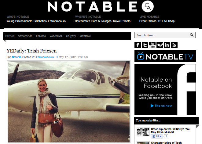 Interview  -  Notable.ca  May, 2012 Notable.ca is the go-to publication for young professionals in Canada. Trip Styler's editor was asked about her role, how she 'made the trek' into travel writing and what advice she could give other young entrepreneurs.
