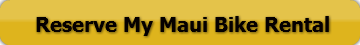 Make a Maui Bicycle Rental Reservation NOW
