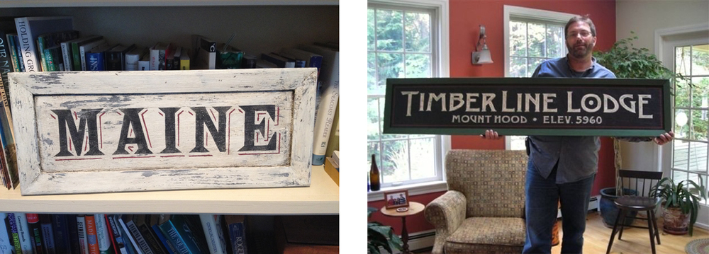 As with me, it all began with making signs for display in his Cumberland, Maine home.