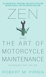 Zen and the Art of Motorcycle Maintenance - Discovery, being in the moment, enjoying the journey, the discipline of repetition and life and the joy of getting lost and discovering yourself.