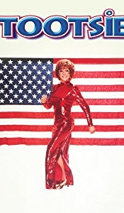 TOOTSIE - One of my all time favorite films -- incredible heartfelt story, the challenges of the actor, the business, love and honesty.