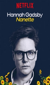 Nanette by Hannah Gadsby - More than comedy, this is the most courageous confrontation of humanity I've ever witnessed. For artists - an amazing process of reassessing one's art, purpose and direction.