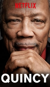 QUINCY - One of the greatest musical geniuses ever. Be inspired, be wowed, be moved, learn… this is a wonderful documentary of an incredible artist.
