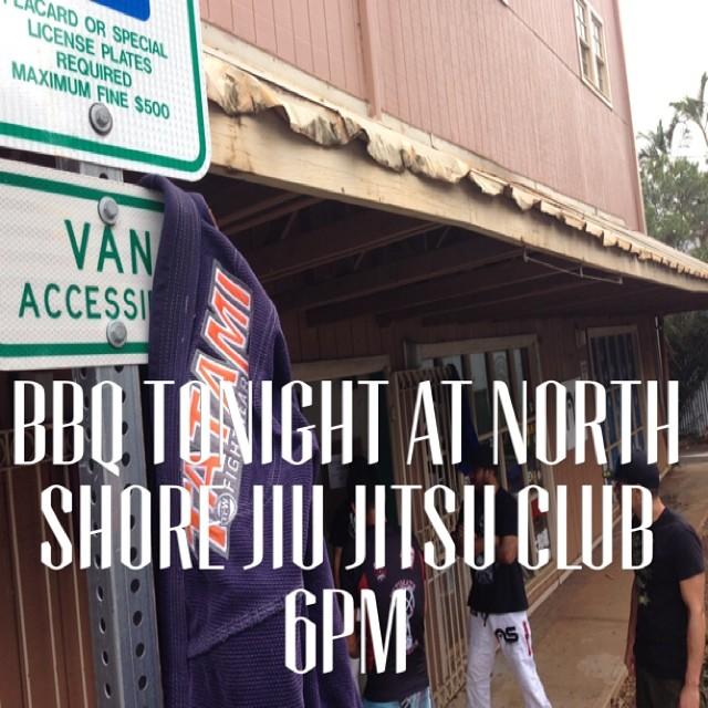 BBQ Tonight at the Gym 6pm!! #haleiwa #hawaii #oahu #bjj #mma