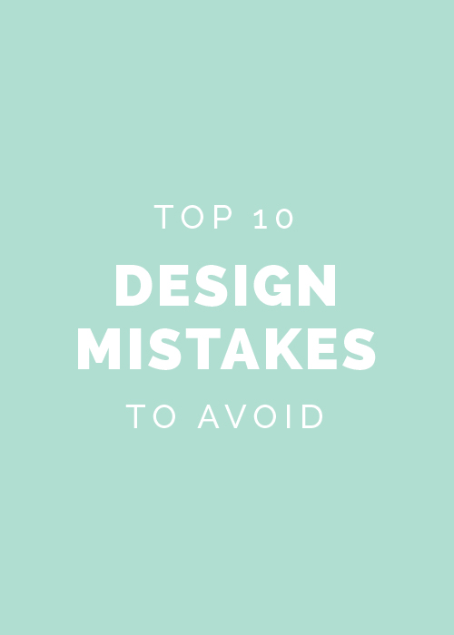 Top 10 design mistakes to avoid // Elle & Company