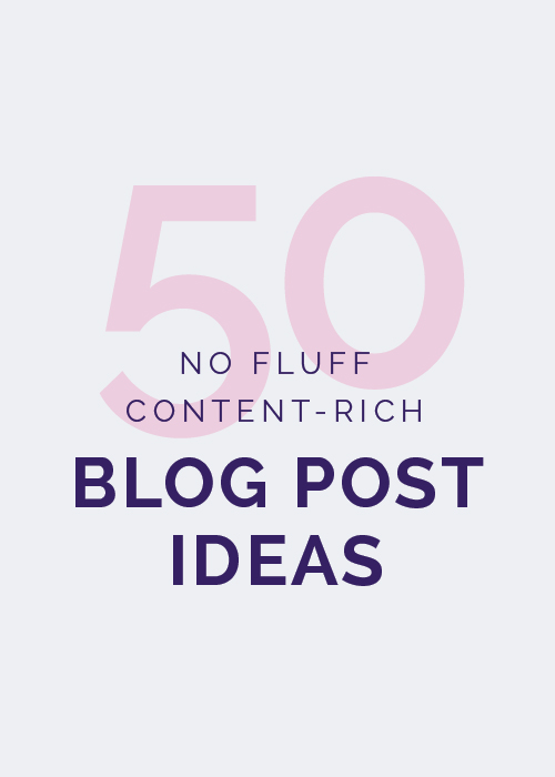 50 No-Fluff, Content-Rich Blog Post Ideas | Elle & Company