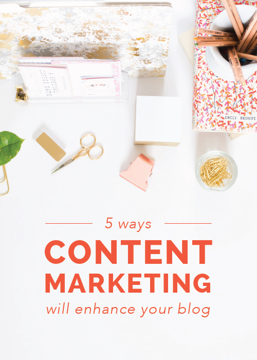 5 ways content marketing will enhance your blog - Elle & Company