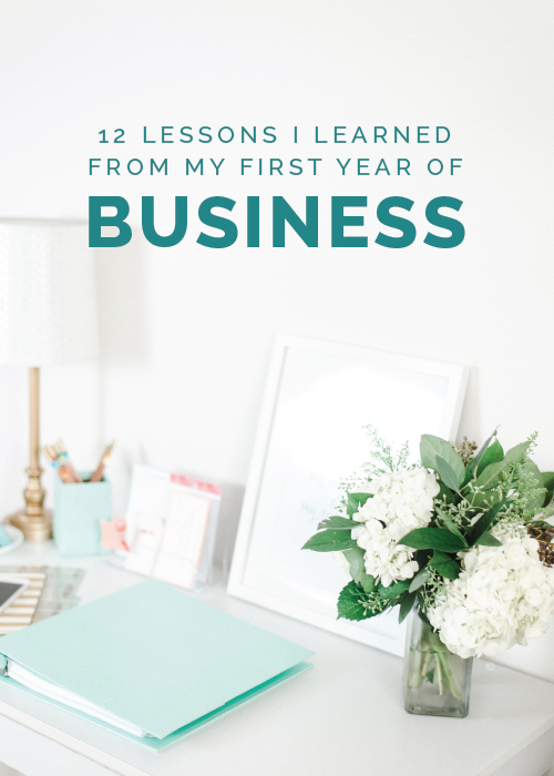 12 Lessons I Learned from My First Year of Business - Elle & Company