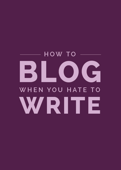 How to Blog When You Hate to Write - Elle & Co.