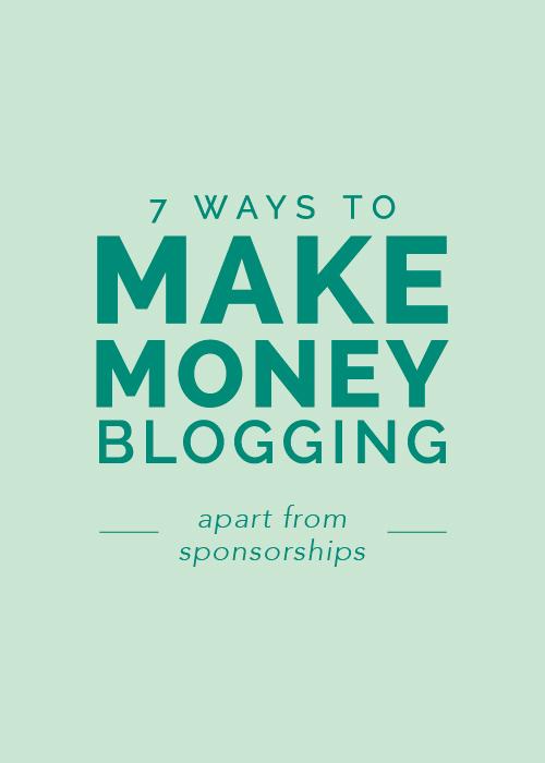 7 Ways to Make Money Blogging (apart from sponsorships) - Elle & Company
