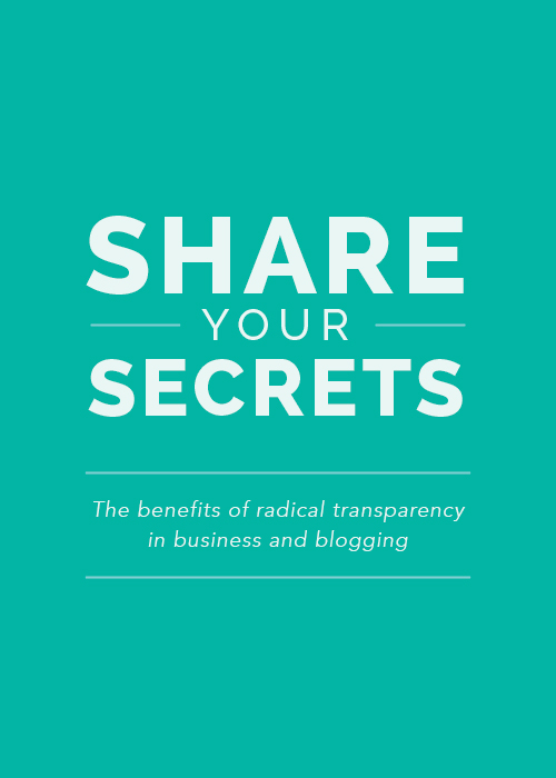 Share Your Secrets (the benefits of radical transparency in blogging and business) - Elle & Company