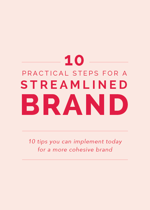 10 Practical Steps for a Streamlined Brand - Elle & Company