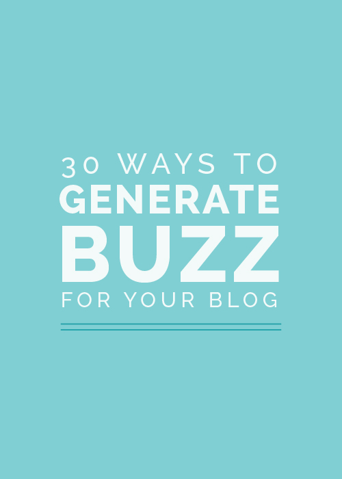 30 Ways to Generate Buzz for Your Blog | Elle & Company
