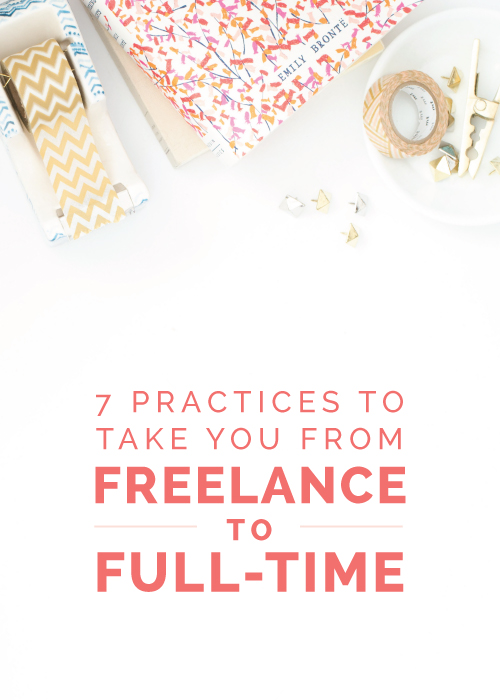 7 Practices to Take You from Freelance to Full-Time | Elle & Company