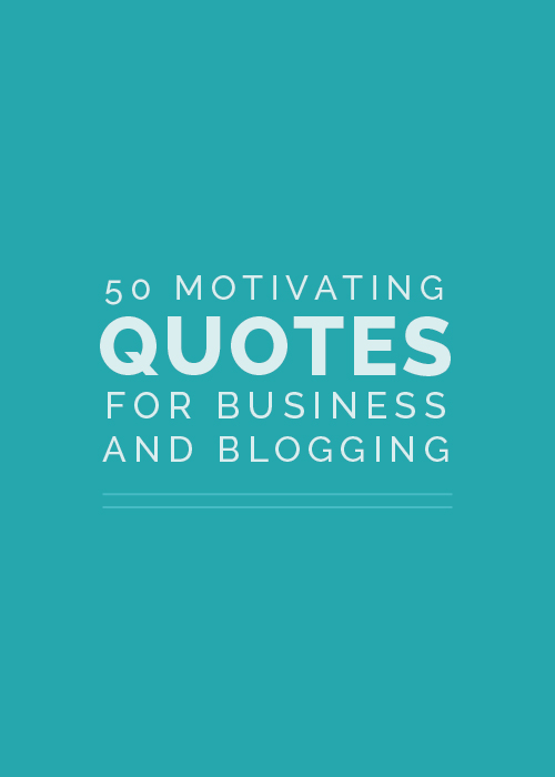 50 Motivating Quotes for Business and Blogging - Elle & Company