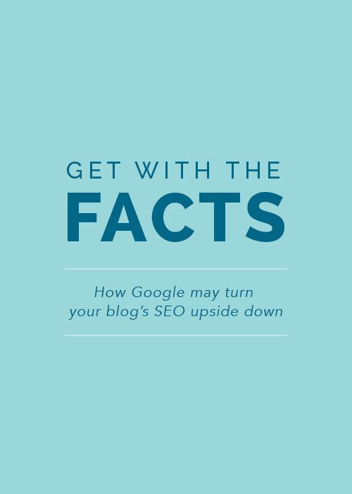 Get with the Facts: How Google may turn your blog's SEO upside down - Elle & Company