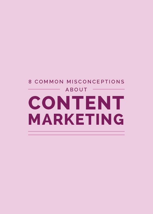 8 Common Misconceptions About Content Marketing | Elle & Company