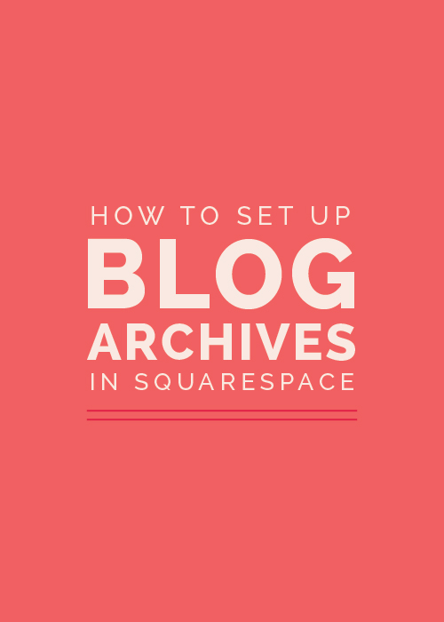 How to Set Up Blog Archives in Squarespace - Elle & Company