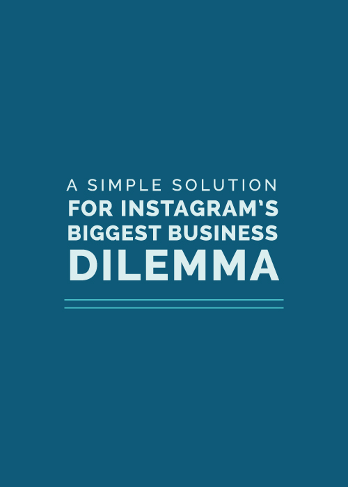A Simple Solution for Instagram's Biggest Business Dilemma | Elle & Company