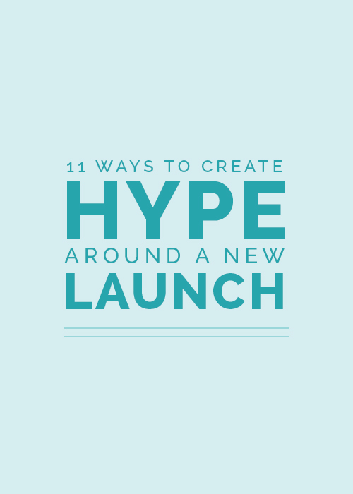 11 Ways to Create Hype Around a New Launch - Elle & Company