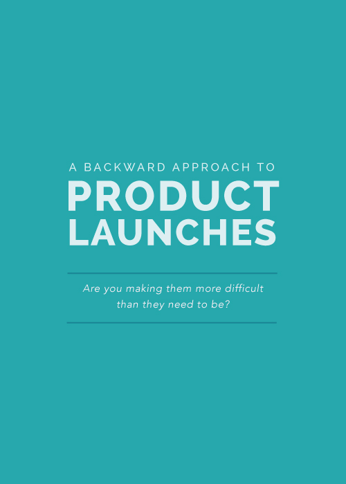A Backward Approach to Product Launches - Elle & Company