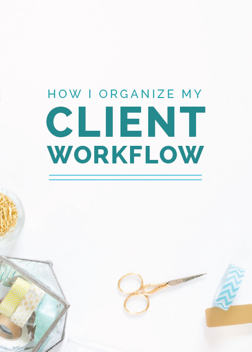 How I Organize My Client Workflow | Elle & Company