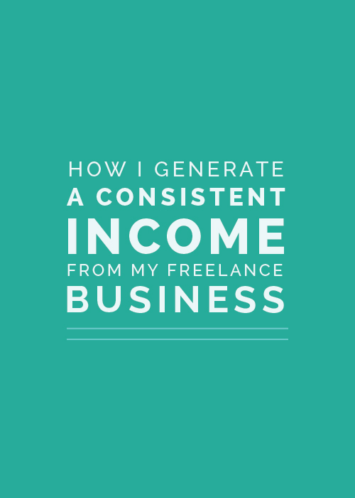 How I Generate a Consistent Income from My Freelance Business | Elle & Company