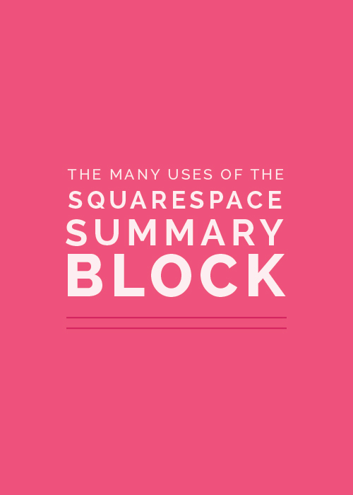 The Many Uses of the Squarespace Summary Block