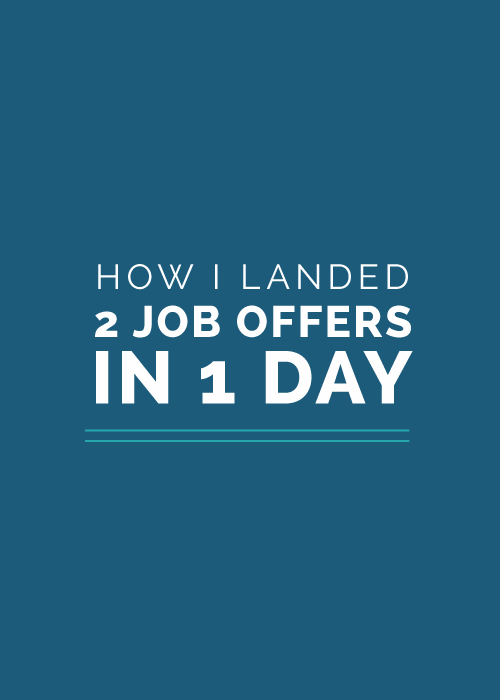 How I Landed 2 Job Offers in 1 Day - Elle & Company