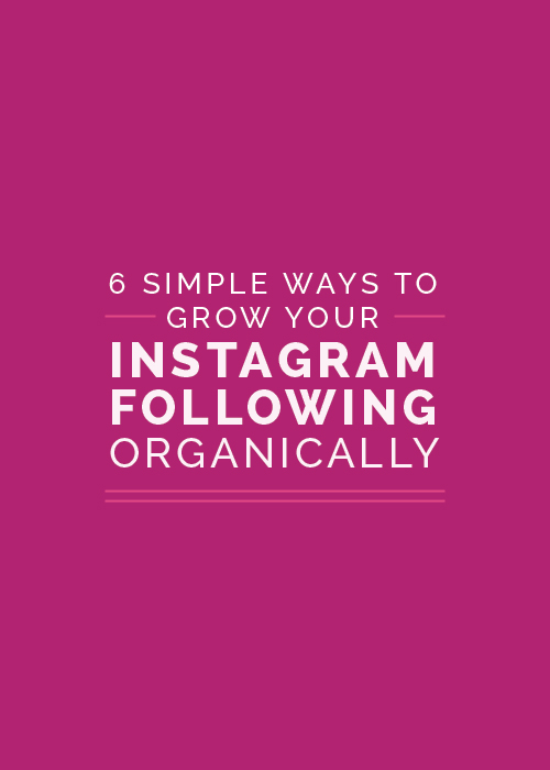 6 Simple Ways to Organically Grow Your Instagram Following | Elle & Company