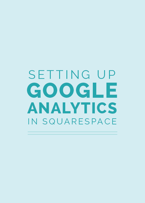 Setting Up Google Analytics in Squarespace - Elle & Company