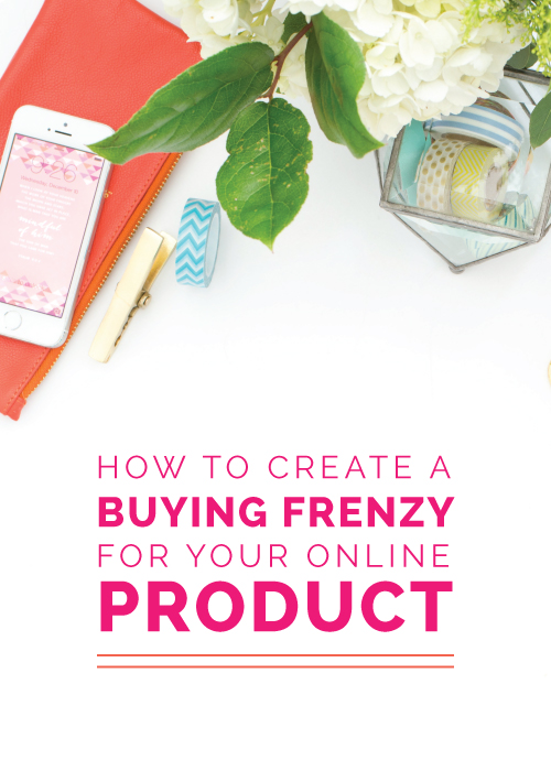 How to Create a Buying Frenzy For Your Online Product - Elle & Company