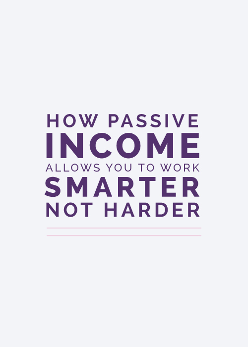 How Passive Income Allows You to Work Smarter, Not Harder - Elle & Company