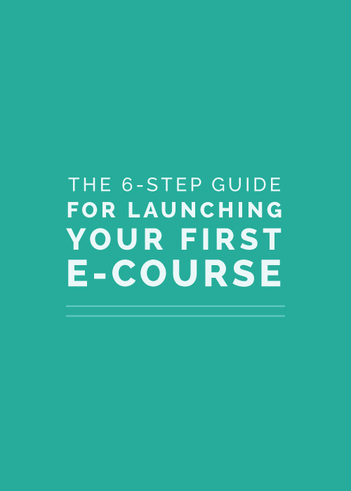 The 6-Step Guide for Launching Your First E-Course - Elle & Company