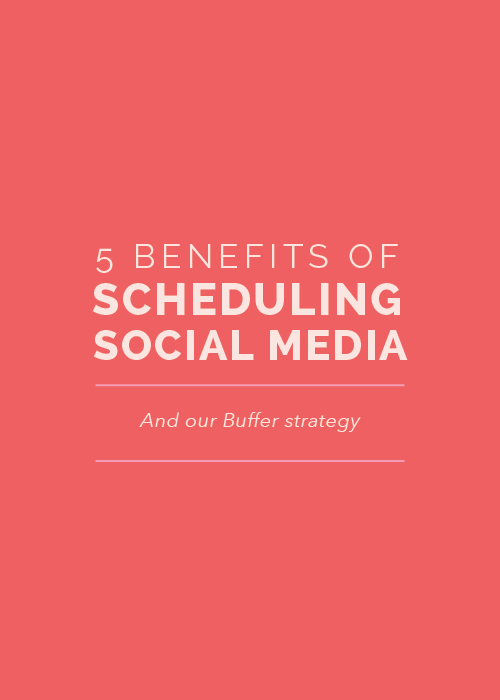 5 Benefits of Scheduling Social Media (And Our Buffer Strategy) | Elle & Company